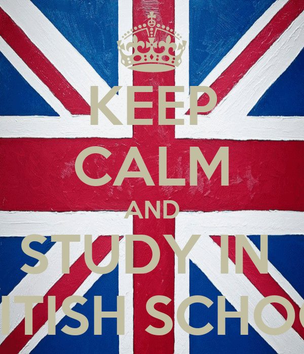 KEEP CALM AND STUDY IN  BRITISH SCHOOL
