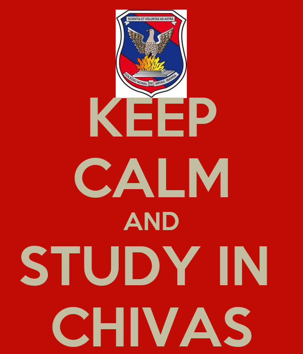 KEEP CALM AND STUDY IN  CHIVAS