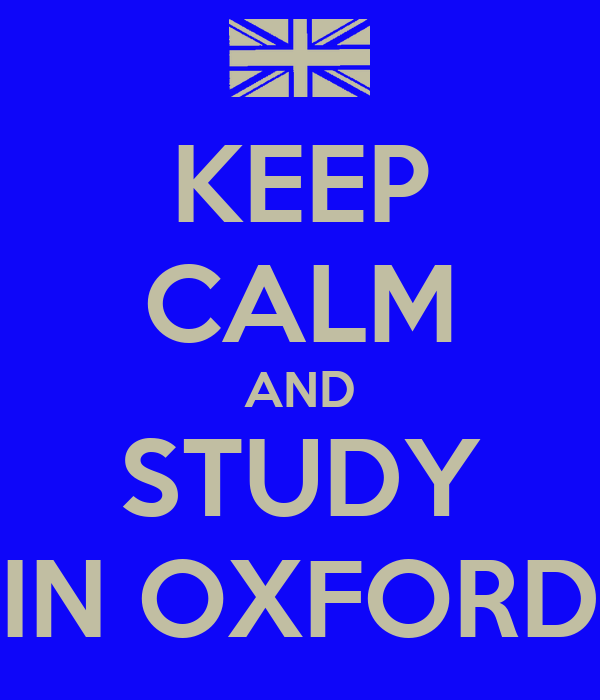 KEEP CALM AND STUDY IN OXFORD