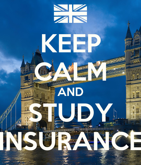 KEEP CALM AND STUDY INSURANCE