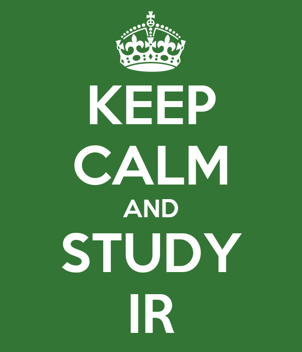 KEEP CALM AND STUDY IR