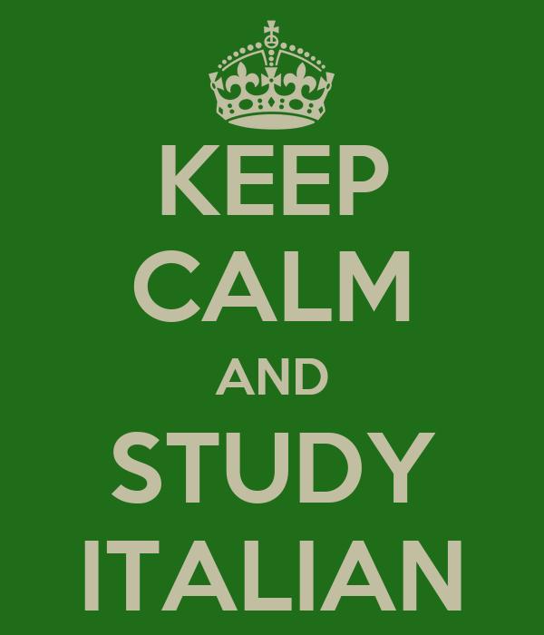 KEEP CALM AND STUDY ITALIAN