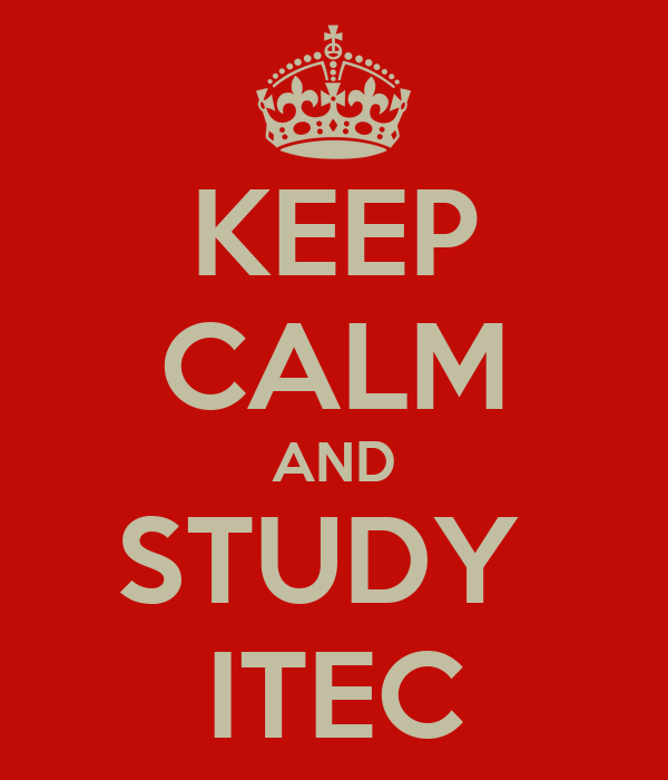 KEEP CALM AND STUDY  ITEC