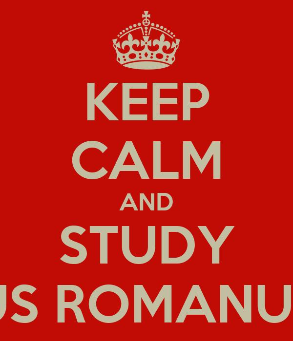 KEEP CALM AND STUDY IUS ROMANUM