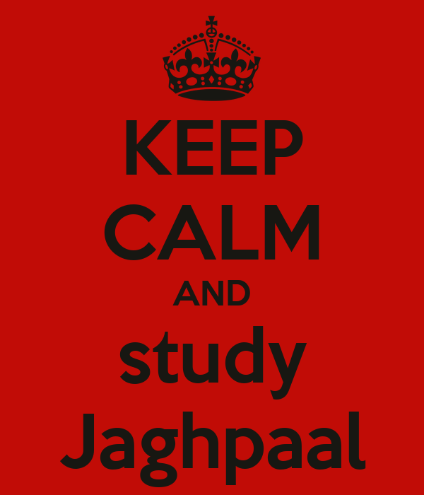 KEEP CALM AND study Jaghpaal