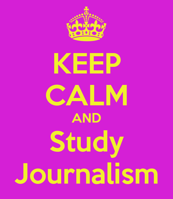 KEEP CALM AND Study Journalism