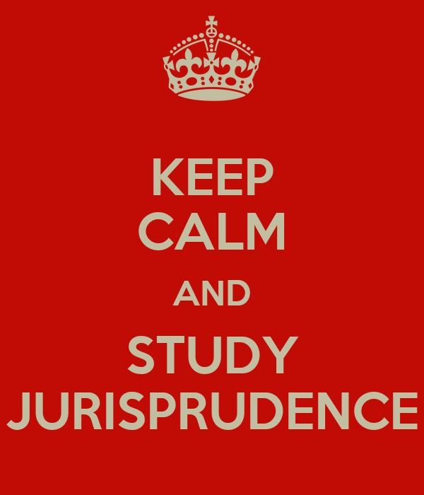 KEEP CALM AND STUDY JURISPRUDENCE