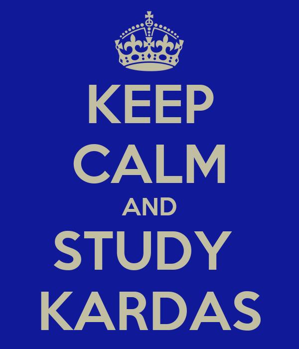 KEEP CALM AND STUDY  KARDAS