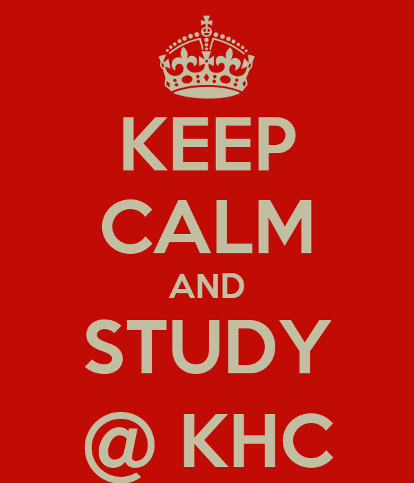 KEEP CALM AND STUDY @ KHC