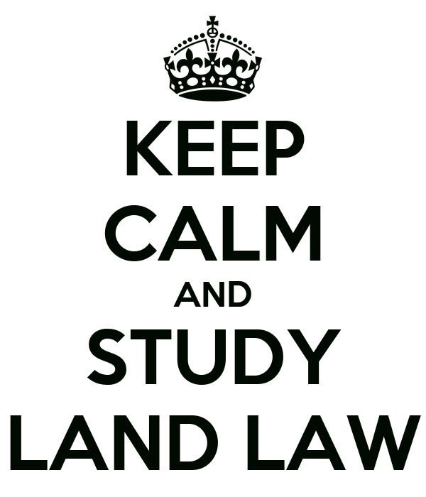 KEEP CALM AND STUDY LAND LAW