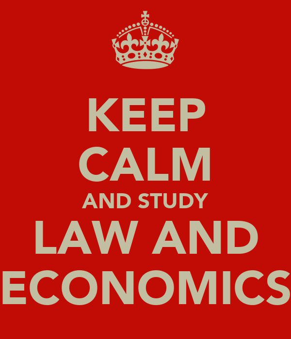 KEEP CALM AND STUDY LAW AND ECONOMICS