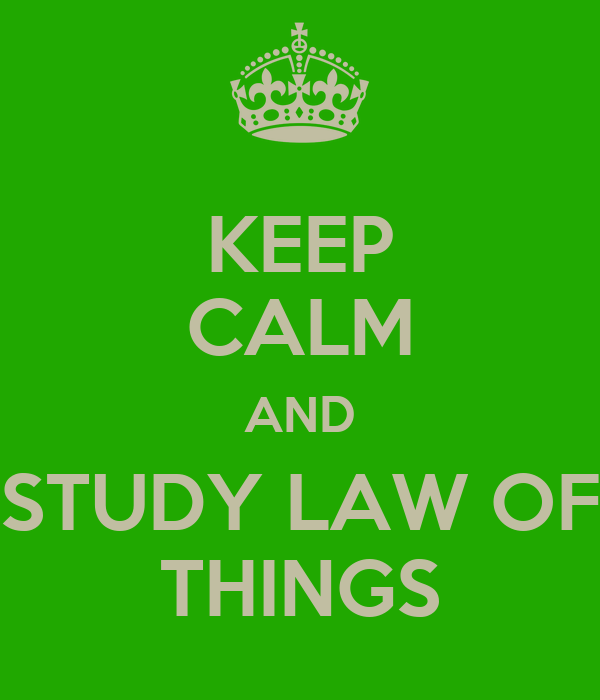 KEEP CALM AND STUDY LAW OF THINGS