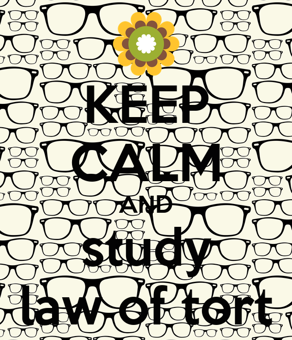 KEEP CALM AND study law of tort