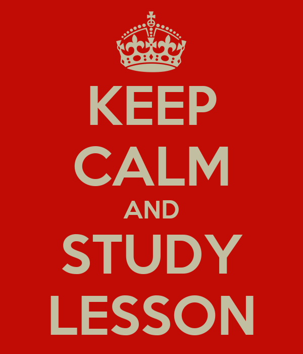 KEEP CALM AND STUDY LESSON