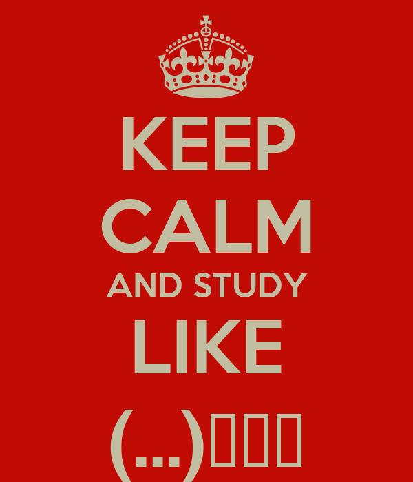KEEP CALM AND STUDY LIKE (...)✏️📚