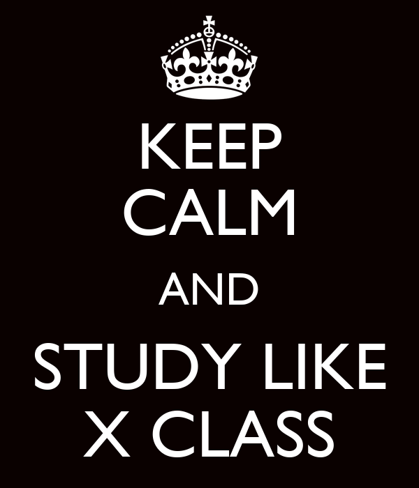 KEEP CALM AND STUDY LIKE X CLASS