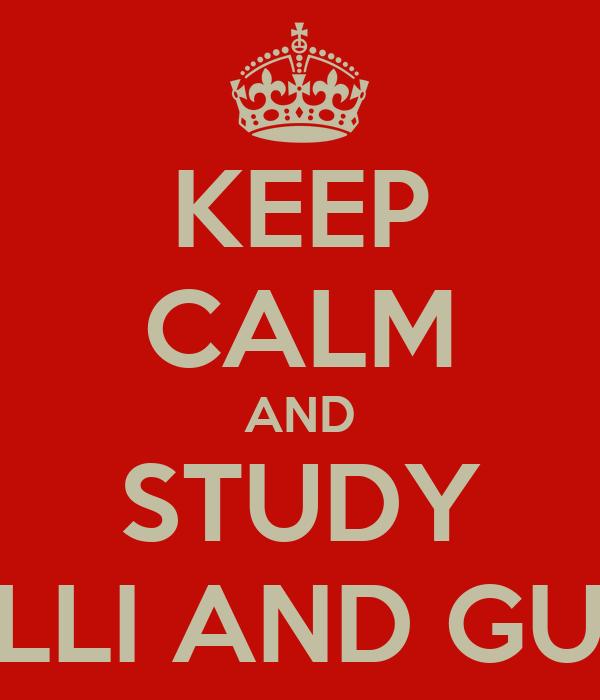 KEEP CALM AND STUDY MACHIAVELLI AND GUICCIARDINI