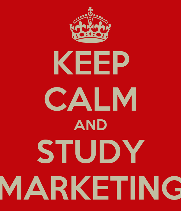 KEEP CALM AND STUDY MARKETING
