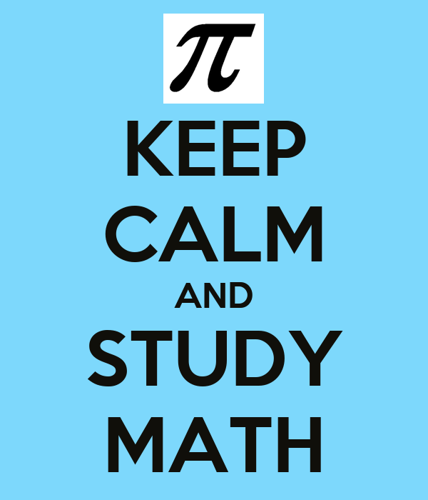 KEEP CALM AND STUDY MATH