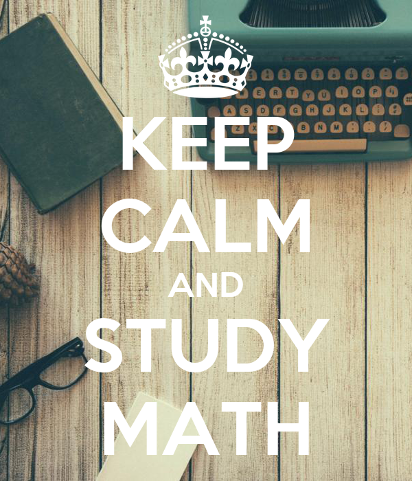 KEEP CALM AND STUDY MATH