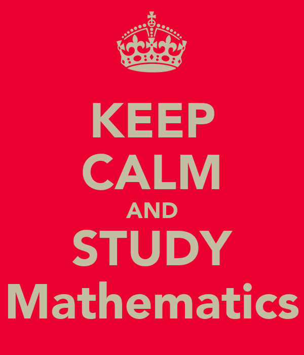 KEEP CALM AND STUDY Mathematics