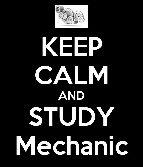 KEEP CALM AND STUDY Mechanic