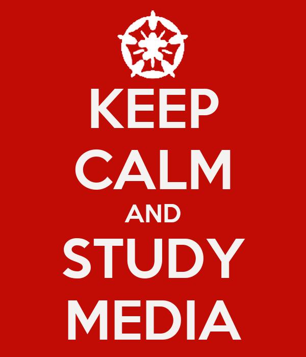 KEEP CALM AND STUDY MEDIA