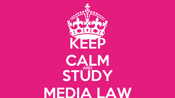 KEEP CALM AND STUDY MEDIA LAW