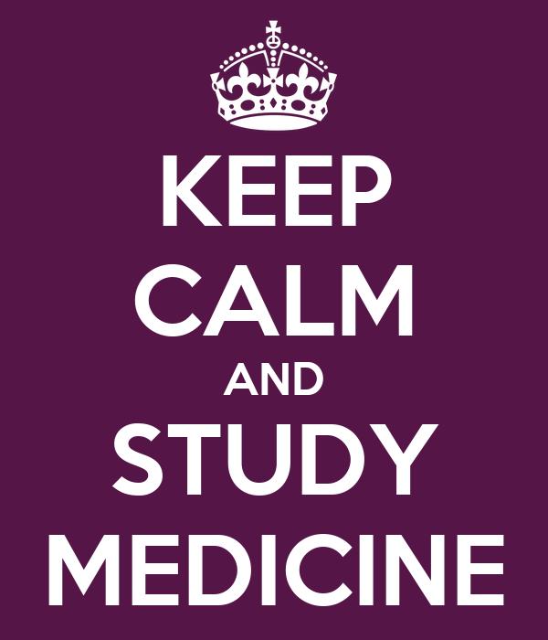 KEEP CALM AND STUDY MEDICINE