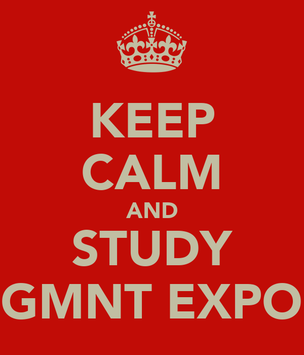 KEEP CALM AND STUDY MNGMNT EXPORTS