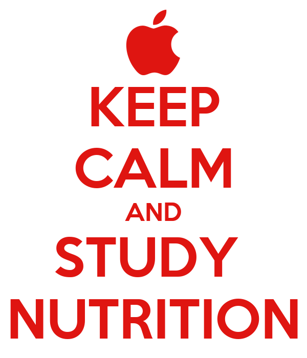 KEEP CALM AND STUDY  NUTRITION