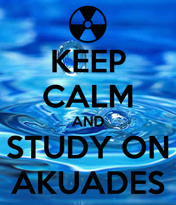 KEEP CALM AND STUDY ON AKUADES