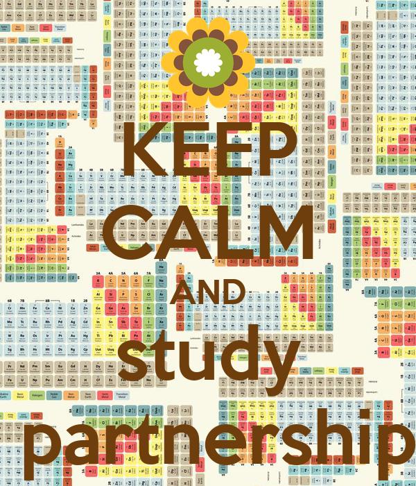 KEEP CALM AND study   partnership