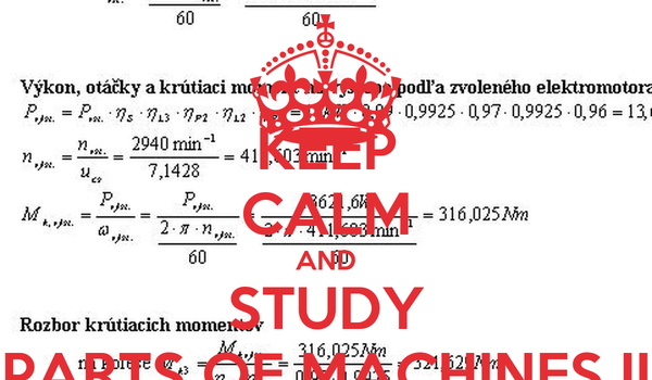 KEEP CALM AND STUDY PARTS OF MACHINES II