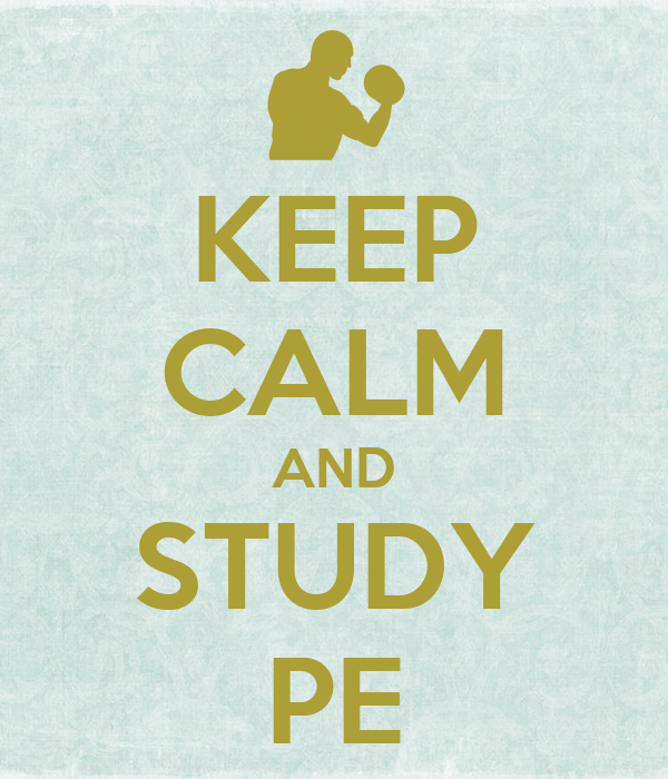 KEEP CALM AND STUDY PE