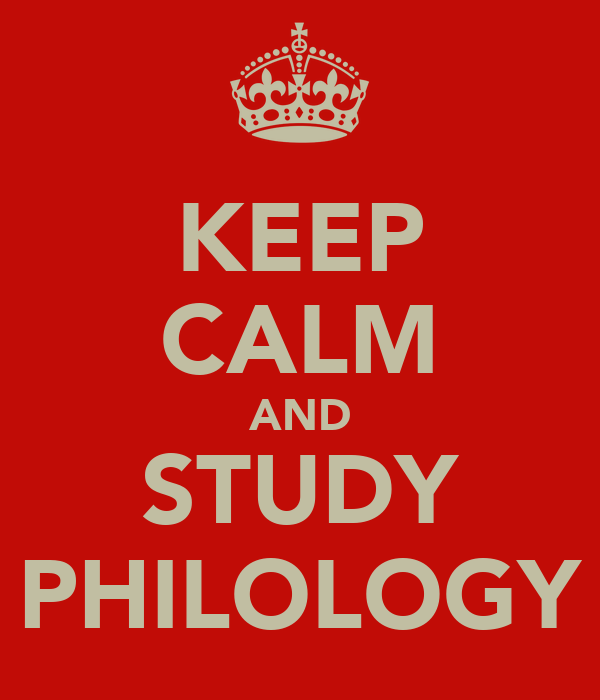 KEEP CALM AND STUDY PHILOLOGY