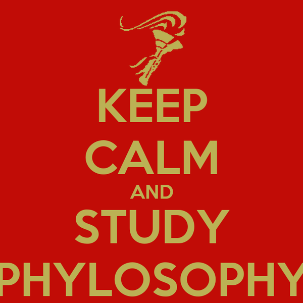 KEEP CALM AND STUDY PHYLOSOPHY