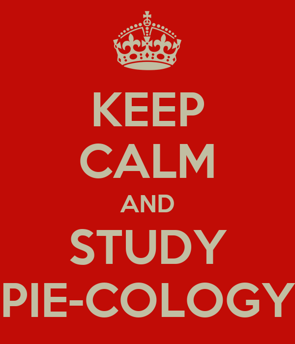 KEEP CALM AND STUDY PIE-COLOGY