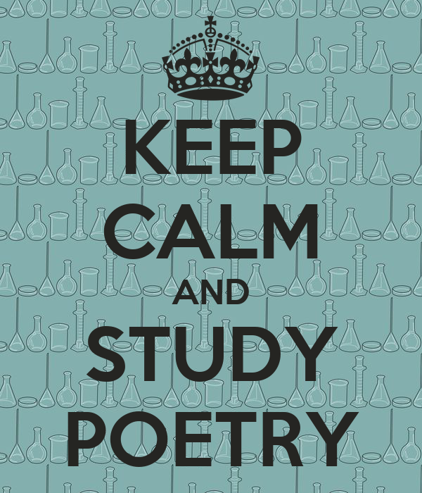 KEEP CALM AND STUDY POETRY