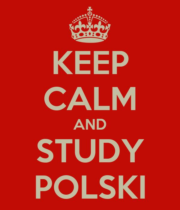 KEEP CALM AND STUDY POLSKI