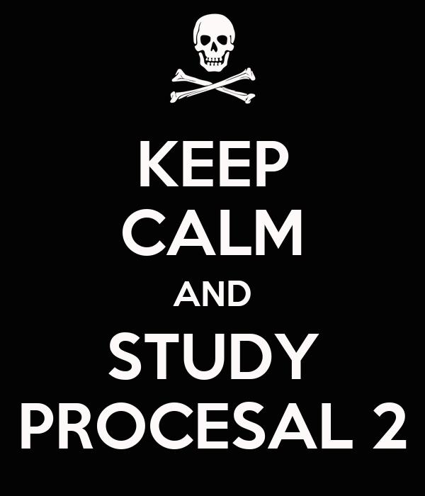 KEEP CALM AND STUDY PROCESAL 2
