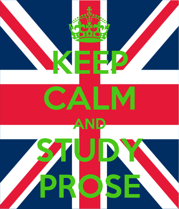 KEEP CALM AND STUDY PROSE