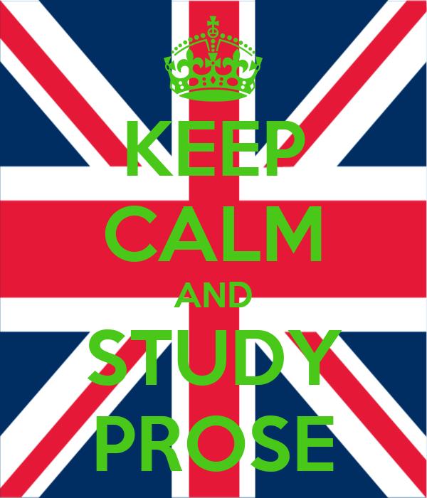 KEEP CALM AND STUDY PROSE