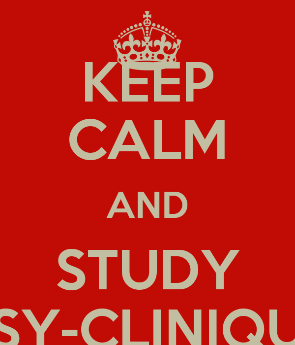 KEEP CALM AND STUDY PSY-CLINIQUE