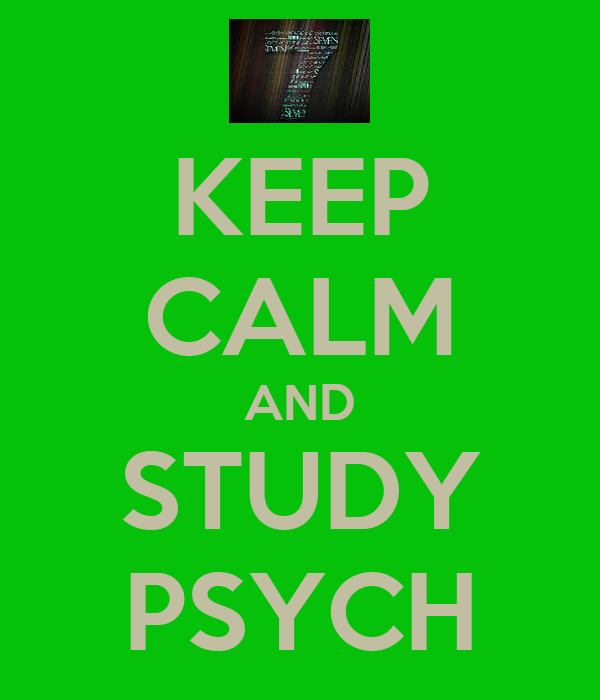 KEEP CALM AND STUDY PSYCH
