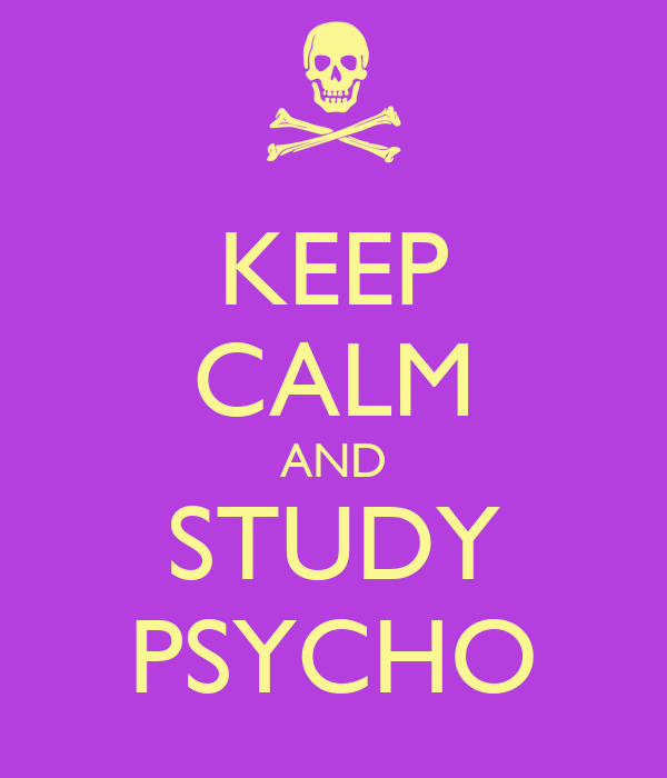 KEEP CALM AND STUDY PSYCHO