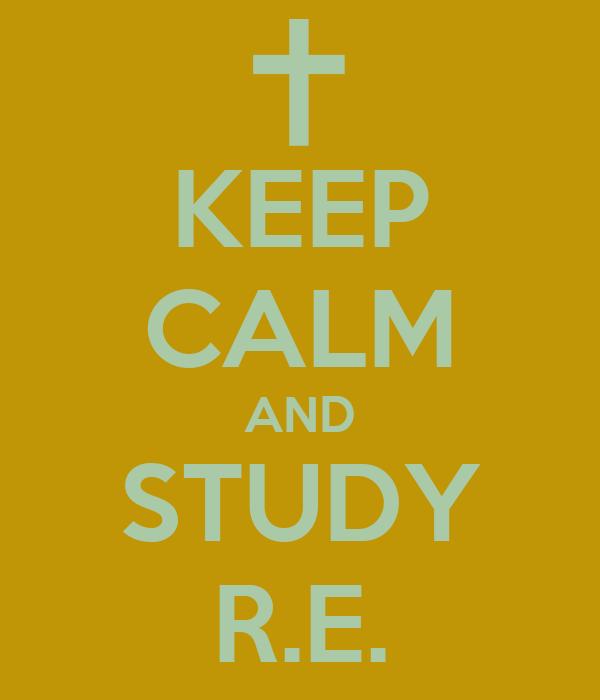 KEEP CALM AND STUDY R.E.