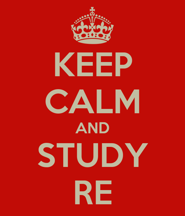 KEEP CALM AND STUDY RE