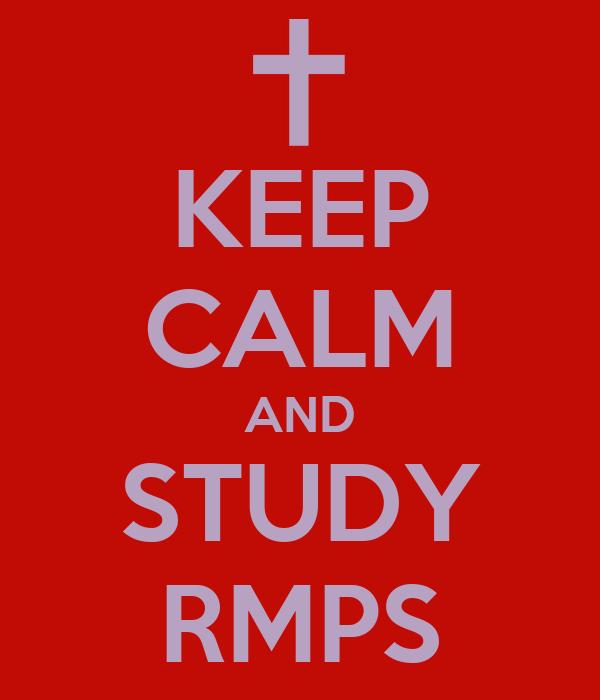 KEEP CALM AND STUDY RMPS