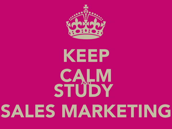 KEEP CALM AND STUDY  SALES MARKETING
